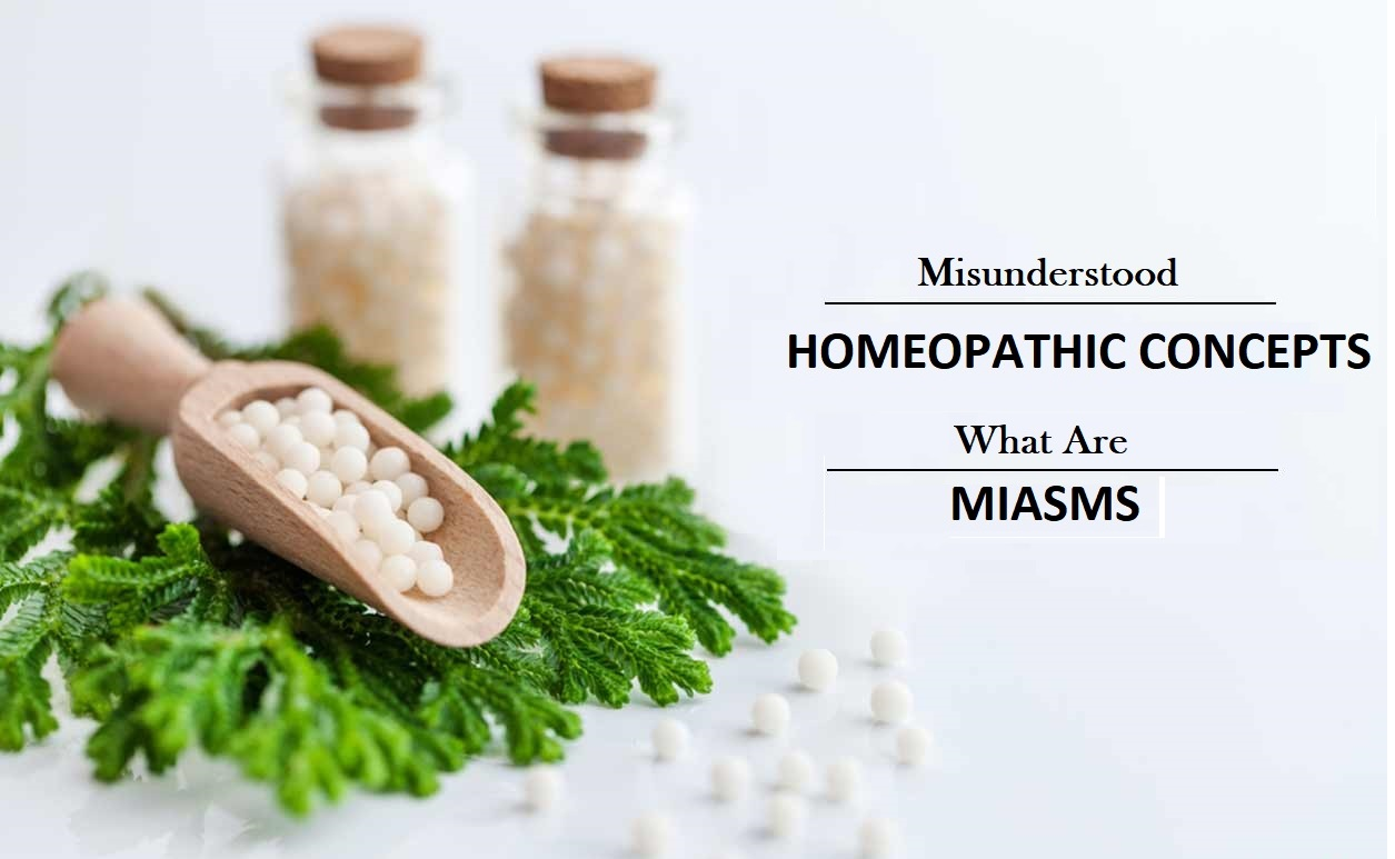 Misunderstood Homeopathic Concepts What are Miasms