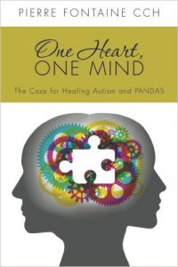 One Heart, One Mind, the Case for Healing Autism & PANDAS